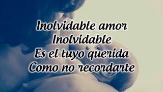 Inolvidable Amor - Los Yonics (Letra Cancion)