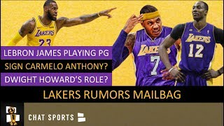 Lakers Rumors: Dwight Howard's Role, LeBron James At Point Guard & Signing Carmelo Anthony | Mailbag