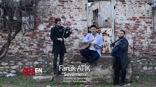 Faruk atik - Sevemem