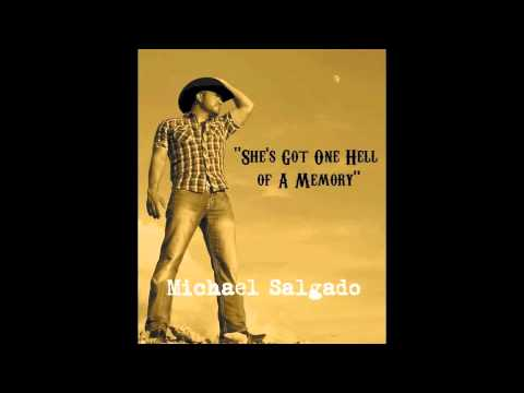 MICHAEL SALGADO - SHE'S GOT ONE HELL OF A MEMORY