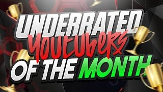 Underrated Youtubers of the Month #8
