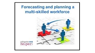 Webinar replay -  Forecasting and planning a multi skilled workforce