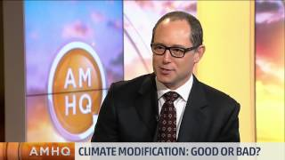 Climate Modification: Good or Bad?