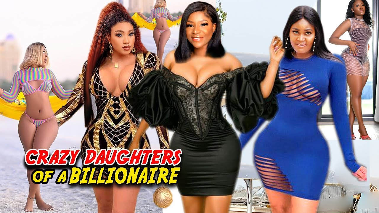 Download CRAZY DAUGHTERS OF A BILLIONAIRE COMPLETE SEASON NEW BLOCKBUSTER MOVIE (Chizzy /Queeneth 2021 MOVIE