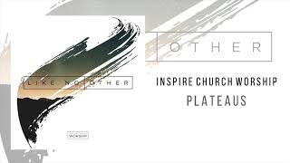 "Inspire Church Worship ""Plateaus"""