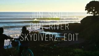 Jon Swift - Run River (Skydiverz Edit)
