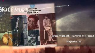 Bruce Murdoch - Farewell My Friend