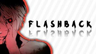 T O K Y O    G H O U L【AMV】 FlashBack - Akiakane