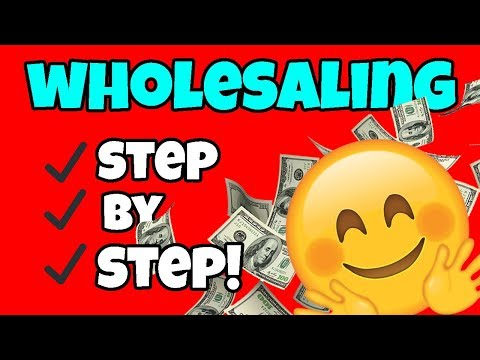 How To Wholesale Real Estate - Step By Step