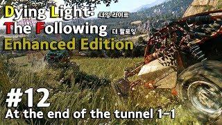 Dying Light: The Following – Enhanced Edition_다잉라이트 더 팔로잉 인핸스드 에디션: #12 터널의 끝에서 1-1 (메인 스토리)