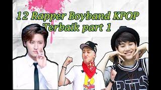 Gambar cover 12 Rekomendasi  Rapper Boyband Kpop Terbaik Part 1