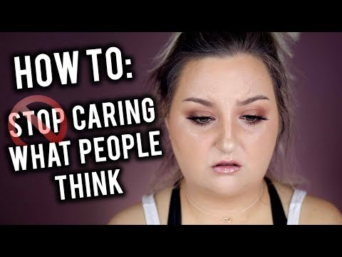 HOW I STOPPED CARING WHAT PEOPLE THINK ABOUT ME | SELF CONFIDENCE