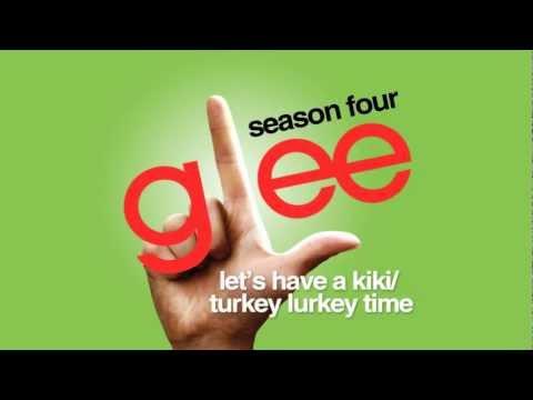 Let's Have A Kiki / Turkey Lurkey Time - Glee Cast [HD FULL STUDIO]