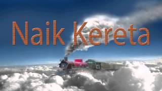 Lagu Rohani Kristen - Naik Kereta