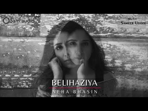 Neha Bhasin - Belihaziya ( Single )