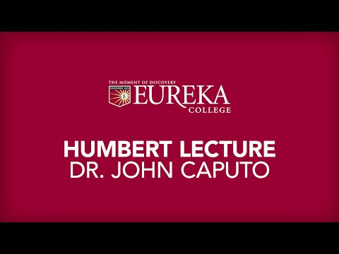 "Humbert Lecture | Dr. John Caputo | ""From Theology and Culture to a Theology OF Culture."""