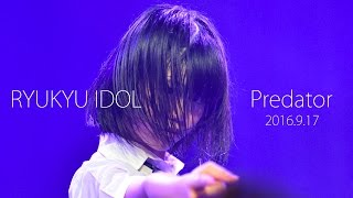 RYUKYU IDOL 「 Predator 」 Tokyo 3rd One-man Live 2016.9.17 @ 新宿 ...