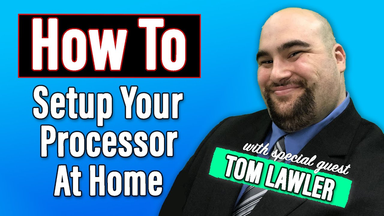 How To Setup Your Processor At Home