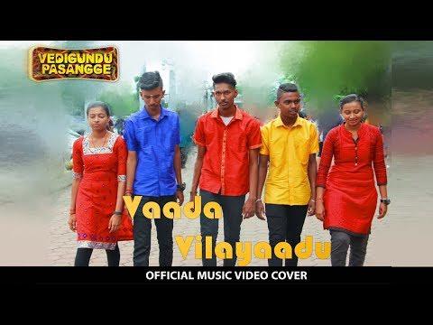 Vedigundu Pasangge   Vaada Vilaiyaadu   Music Video Cover - Official Video