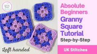 How to Crochet a Granny Square for Absolute Beginners - Step by Step - (Left Handed) - Wendy Poole