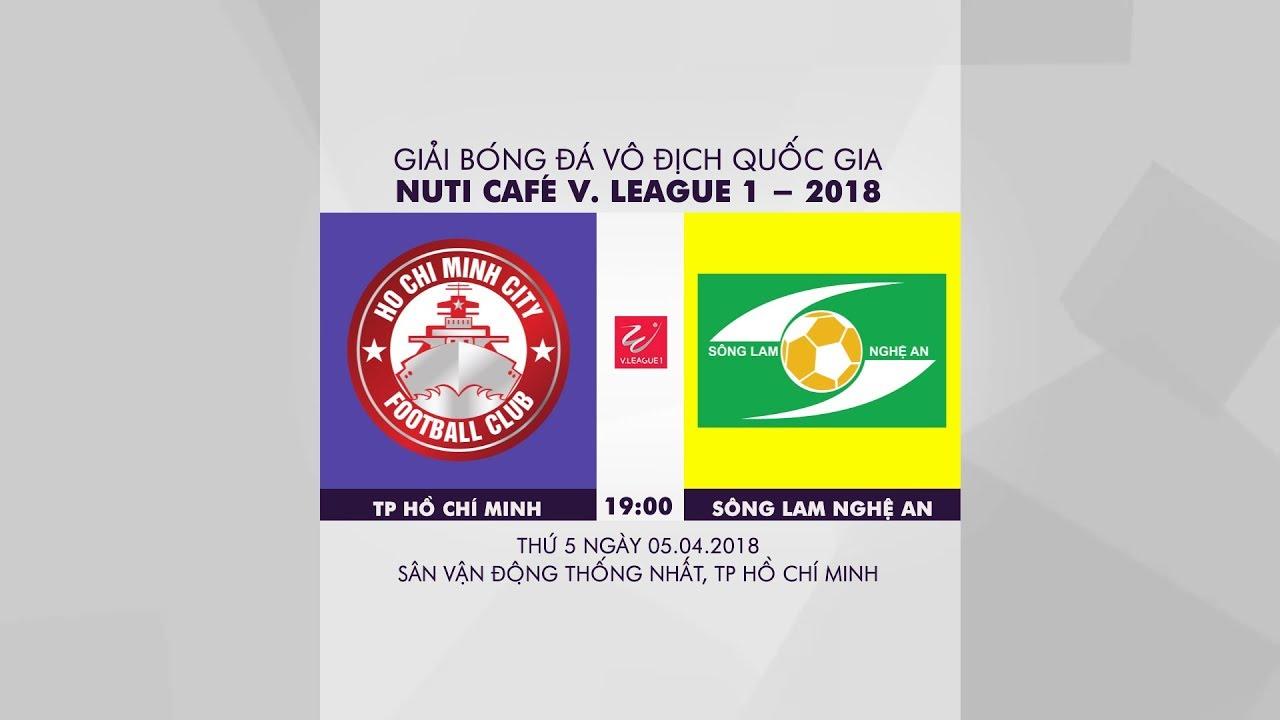 Xem lại: TP Hồ Chí Minh vs Sông Lam Nghệ An