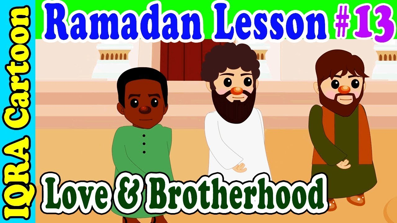 Love & Brotherhood : Ramadan Lesson Islamic Cartoon for Kids Ep # 13