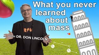 What you never learned about mass