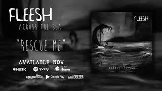 Fleesh - Rescue Me (Official Audio)