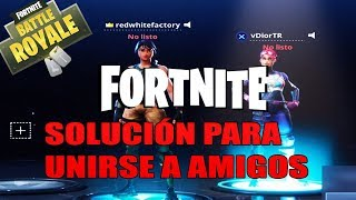 solution to ERROR for joining to friends in FORTNITE l like join to friends in the BATTLE ROYALE FORTNITE