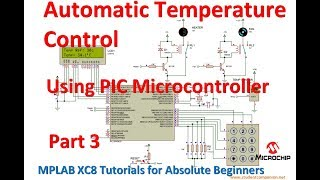 mplab xc8 for beginners tutorial 13 project 2 automatic temperature control system part 3