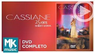 25 Anos Com Muito Louvor - Cassiane (DVD COMPLETO)