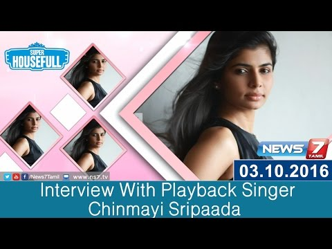 Interview With Playback Singer Chinmayi Sripaada | Super Housefull | News7 Tamil