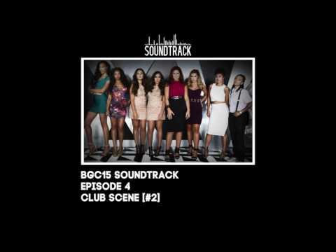 BGC15 Soundtrack- Episode 4 Club Scene [#2]