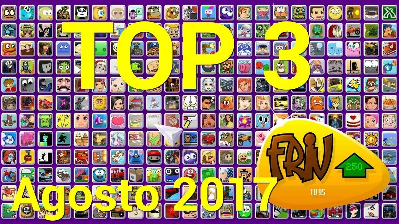 Top 3 Mejores Juegos Friv Com De Agosto 2017 Youtube