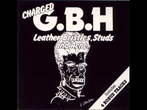 GBH -  Leather,Bristles,Studs And Acne (FULL ALBUM)