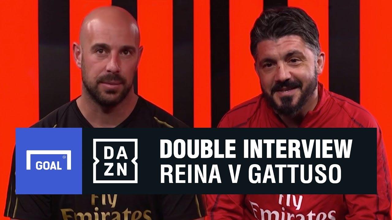 Reina v Gattuso: The Double Interview