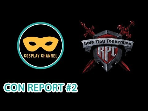 Cosplay Channel Con-Report Role Play Convention RPC 2018