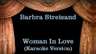 Barbra streisand - woman in love with lyrics (karaoke version)*karaoke-systemes: https://amzn.to/366lz1b*amazon music: https://amzn.to/2y5ykjv*download high ...