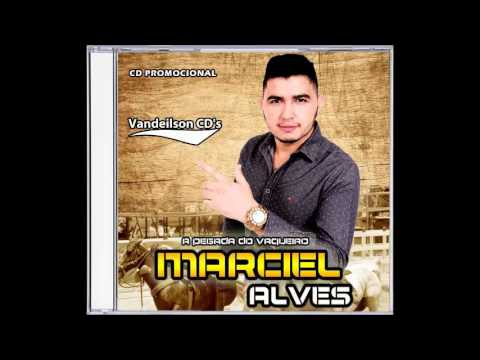 Marciel Alves A Pegada Do Vaqueiro -  Promocional