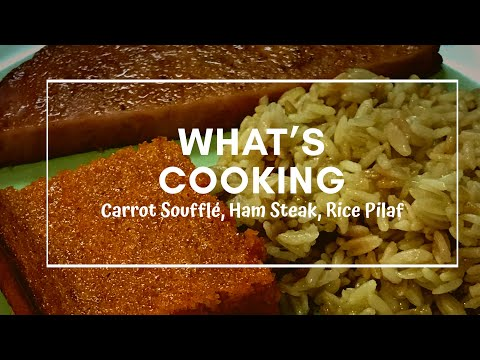 What's Cookin' / carrot soufflé, honey mustard ham steak, boxed rice pilaf