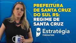 Prefeitura de Santa Cruz do Sul RS: Regime de Santa Cruz