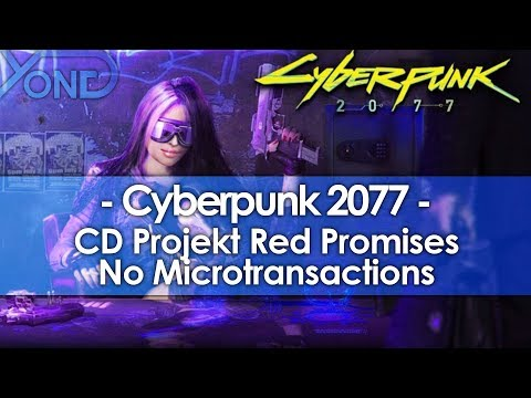 CD Projekt Promises NO MICROTRANSACTIONS for Cyberpunk 2077