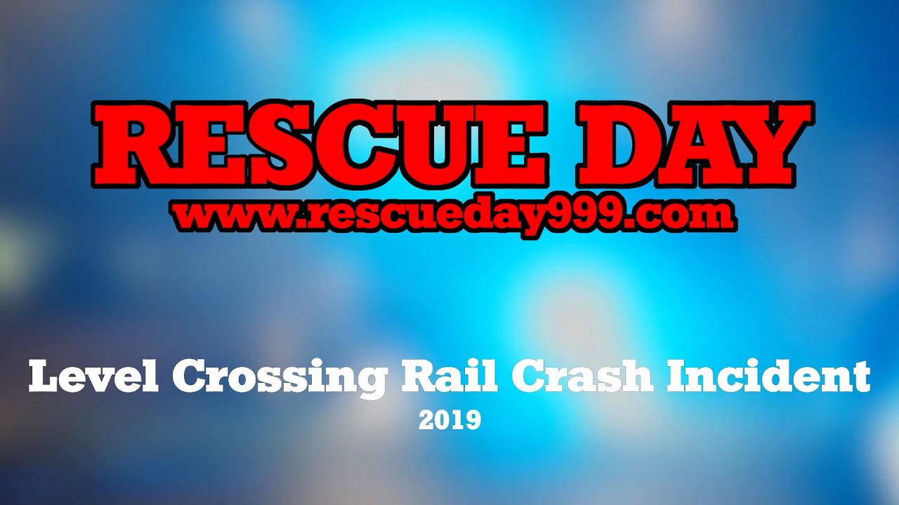 Level Crossing Rail Crash Incident (2019)
