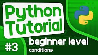 Python Programming Tutorial #3 - Conditions