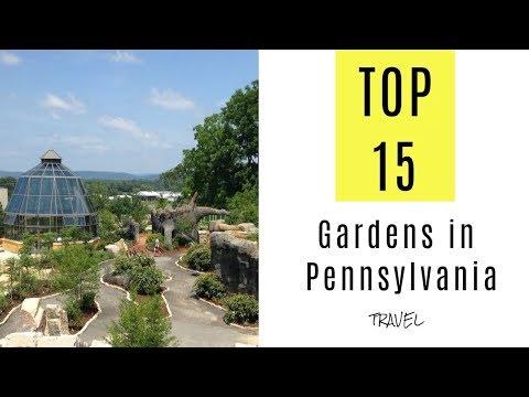 Most Beautiful Gardens In Pennsylvania. TOP 15