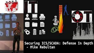 #HITBGSEC 2018 COMMSEC: Securing ICS/SCADA: Defense In Depth - Mike Rebultan