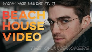 The Chainsmokers - Beach House (Official Video) | How We Made It - Episode 2