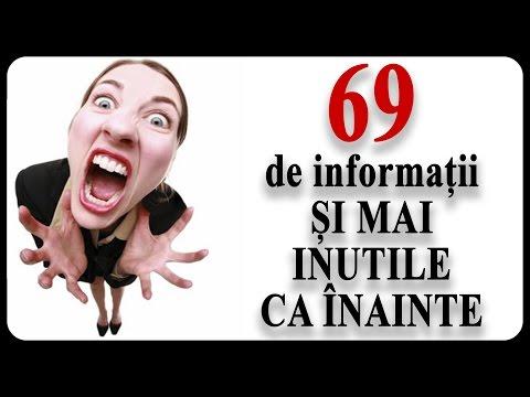 69 de informații ȘI MAI INUTILE CA ÎNAINTE