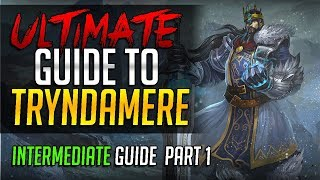 ULTIMATE GUIDE TO TRYNDAMERE - Challenger Tryndamere Complete Guide - Intermediate Part 1