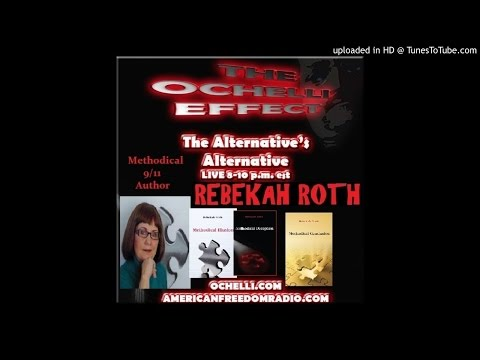 Ochelli Effect 12/09/2016   Methodical Author  Rebekah Roth on 9/11 and More